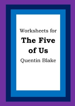 Worksheets for THE FIVE OF US - Quentin Blake - Picture Bo