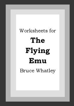 Worksheets for THE FLYING EMU - Bruce Whatley - Picture Book Literacy