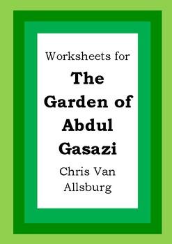 Worksheets for THE GARDEN OF ABDUL GASAZI - Chris Van Alls