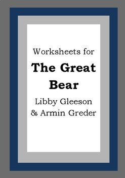 Worksheets for THE GREAT BEAR - Libby Gleeson & Armin Greder - Picture Book