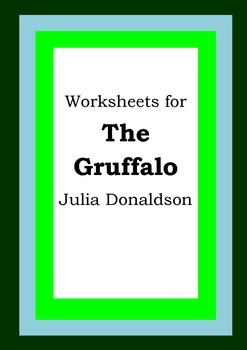 Worksheets for THE GRUFFALO - Julia Donaldson - Picture Bo