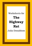 Worksheets for THE HIGHWAY RAT - Julia Donaldson - Picture Book - Literacy