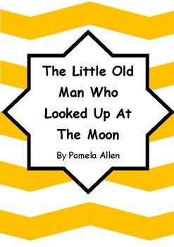 Worksheets for THE LITTLE OLD MAN WHO LOOKED UP AT THE MOON by Pamela Allen