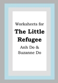 Worksheets for THE LITTLE REFUGEE - Anh & Suzanne Do - Picture Book Literacy