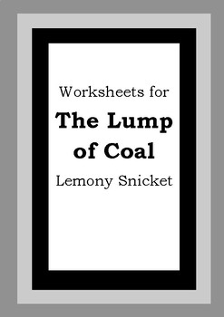 Worksheets for THE LUMP OF COAL - Lemony Snicket - Picture Book Literacy