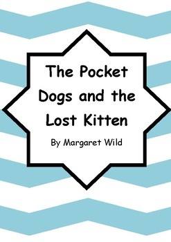 Worksheets for THE POCKET DOGS AND THE LOST KITTEN by Margaret Wild - Literacy