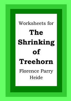 Worksheets for THE SHRINKING OF TREEHORN - Florence Parry Heide - Picture Book