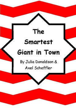 Worksheets for THE SMARTEST GIANT IN TOWN by Julia Donaldson & Axel Scheffler