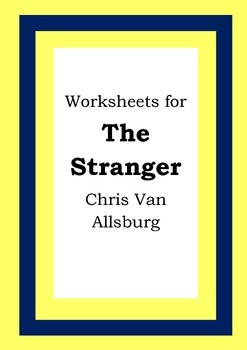 Worksheets for THE STRANGER - Chris Van Allsburg - Picture Book - Literacy