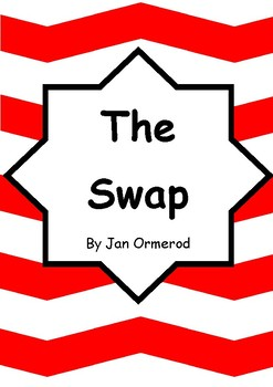 Worksheets for THE SWAP by Jan Ormerod - Comprehension & Vocab Focus