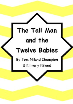 Worksheets for THE TALL MAN AND THE TWELVE BABIES by Tom Niland Champion