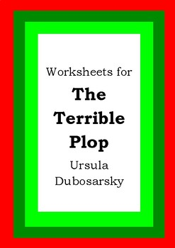 Worksheets for THE TERRIBLE PLOP - Ursula Dubosarsky - Picture Book Literacy