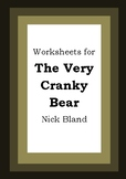 Worksheets for THE VERY CRANKY BEAR - Nick Bland - Picture Book Literacy