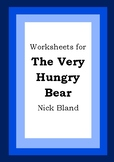 Worksheets for THE VERY HUNGRY BEAR - Nick Bland - Picture Book Literacy