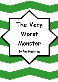 Worksheets for THE VERY WORST MONSTER by Pat Hutchins - Comprehension & Vocab