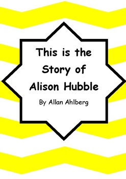 Worksheets for THIS IS THE STORY OF ALISON HUBBLE by Allan Ahlberg