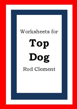 Worksheets for TOP DOG - Rod Clement - Picture Book - Literacy