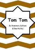 Worksheets for TOM TOM by Rosemary Sullivan & Dee Huxley -