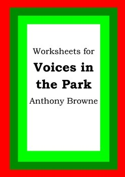 Worksheets for VOICES IN THE PARK - Anthony Browne - Picture Book - Literacy