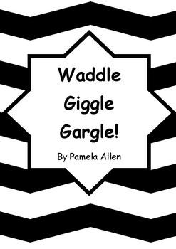 Worksheets for WADDLE GIGGLE GARGLE! by Pamela Allen - Comprehension & Vocab