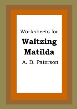 Worksheets for WALTZING MATILDA - A. B. Paterson - Banjo Paterson - Poetry