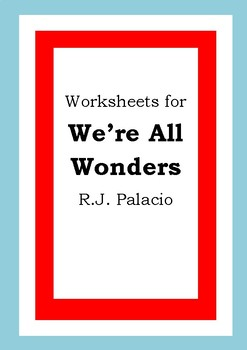 Worksheets for WE'RE ALL WONDERS - R.J. Palacio - Picture Book - Literacy