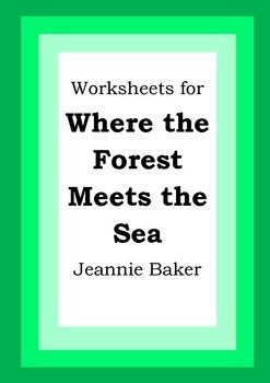 Worksheets for WHERE THE FOREST MEETS THE SEA - Jeannie Baker - Picture Book