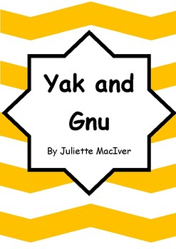 Worksheets for YAK AND GNU by Juliette MacIver - Comprehension Vocab Activities