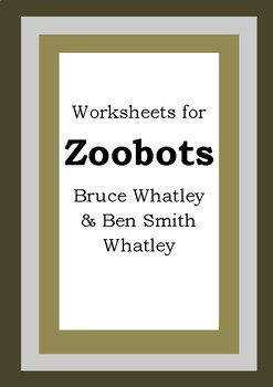 Worksheets for ZOOBOTZ - Bruce Whatley & Ben Smith Whatley - Literacy