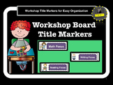 Workshop Board Title Markers - Make it clear for your students!