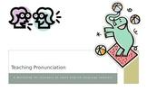 Workshop:  Teaching Pronunciation to Adult English Language Learners