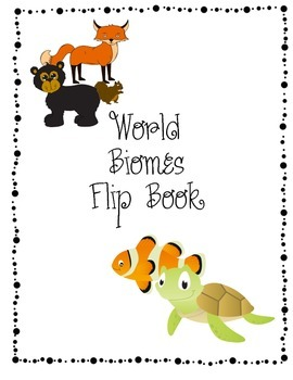 Science Activity Pack: World Biomes Flip Book