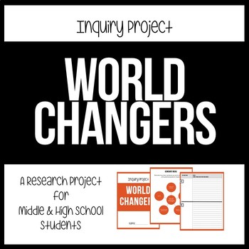 World Changers - Inquiry Project Based Learning for Middle & High School