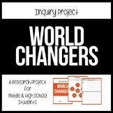 World Changers - Inquiry Project Based Learning for Middle
