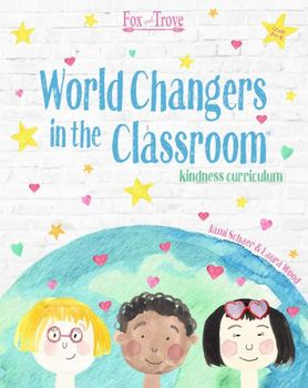 World Changers in the Classroom, Kindness Curriculum (Pre K)