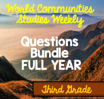 World Communities Studies Weekly Questions FULL YEAR BUNDLE Third Grade