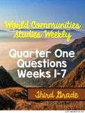 World Communities Studies Weekly Questions - First Quarter Weeks 1-7 Third Grade