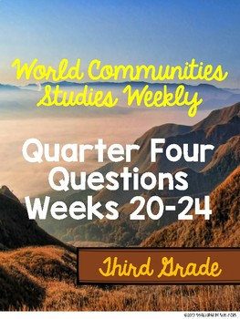 World Communities Studies Weekly Questions Fourth Quarter Week 20-24 Third Grade