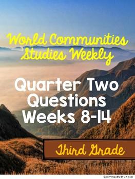 World Communities Studies Weekly Questions Second Quarter Weeks 8-14 Third Grade