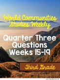 World Communities Studies Weekly Questions Third Quarter Weeks 15-19 Third Grade