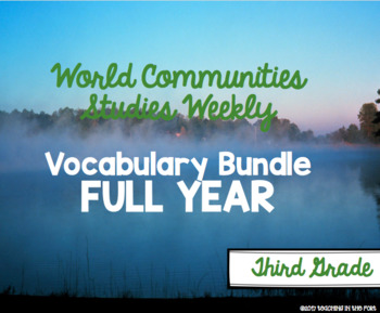 World Communities Studies Weekly Vocabulary FULL YEAR BUNDLE Third Grade