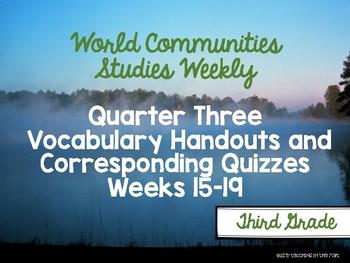 World Communities Studies Weekly Vocabulary Handouts/ Quizzes Third Quarter