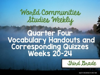 World Communities Studies Weekly Vocabulary Handouts/ Quizzes Fourth Quarter