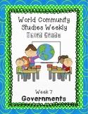 World Community Social Studies Weekly (Alabama) Third Grade Week 7-Governments