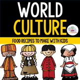 World Cultures- Food Recipes and Cultural Activities for Students