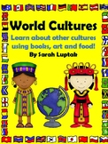World Cultures Let's learn about other cultures using books, art and snacks!