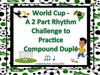 World Cup - A 2 Part Rhythm Challenge Game to Practice Compound Duple