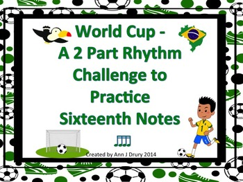 World Cup - A 2 Part Rhythm Challenge to Practice Sixteenth Notes