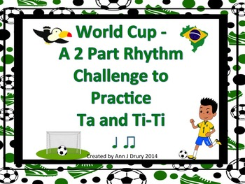 World Cup - A 2 Part Rhythm Challenge to Practice Ta and Ti-Ti
