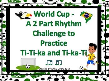 World Cup - A 2 Part Rhythm Challenge to Practice Ti-Ti-ka